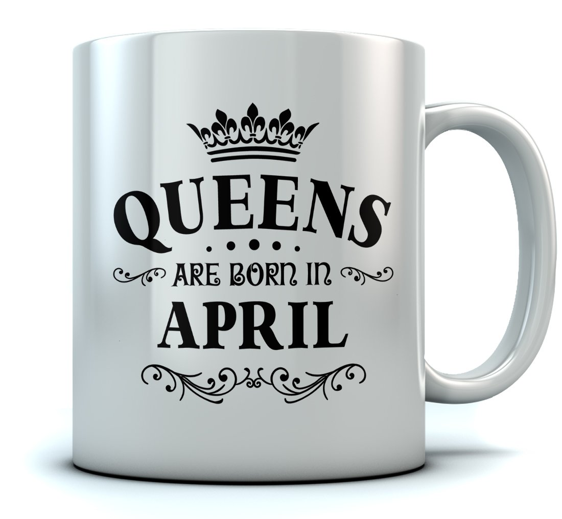QUEENS Are Born In April Birthday Gift for Women; Wife, Mom, Girlfriend, Aunt, Sister or Grandmother, Coworker or Best Friend April Birthday Gift Office Ceramic Mug 11 Oz. White GtPht0rgWWwPPWw9ll6F