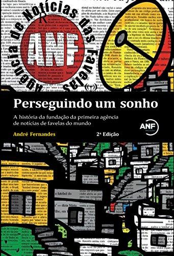 Perseguindo um sonho: A história da fundação da primeira agência de notícias de favelas do mundo