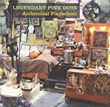 Alchemical Playschool by Legendary Pink Dots (1996-08-19)