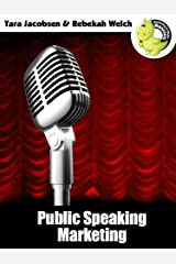 Public Speaking Marketing: Amazing Marketing Ideas for Speakers Kindle Edition