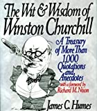 The Wit and Wisdom of Winston Churchill, James C. Humes, 0060170352
