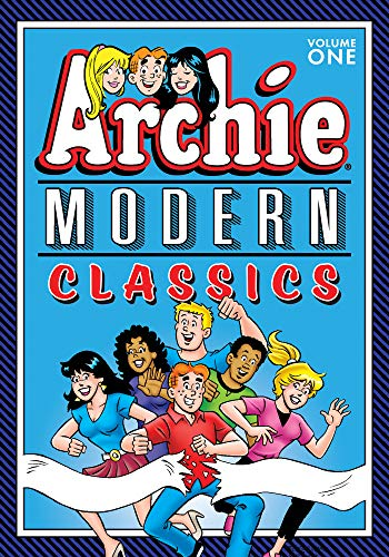 Archie: Modern Classics Vol. 1 (The Best of Archie Comics)