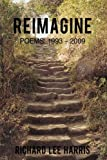 Reimagine, Richard Lee Harris, 1450209106