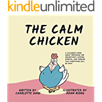 The Calm Chicken: A Children's Book About Preparing For Uncertainty, Keeping Mindful, and Knowing That Everything Will…