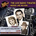 Lux Radio Theatre, Murder and Mayhem Radio/TV Program by George Wells, Sanford Barnett Narrated by  full cast