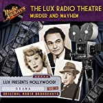 Lux Radio Theatre, Murder and Mayhem | George Wells,Sanford Barnett
