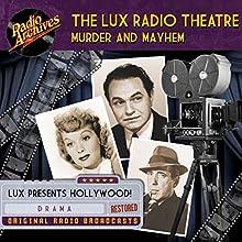 Lux Radio Theatre, Murder and Mayhem Radio/TV Program by George Wells, Sanford Barnett Narrated by  full cast