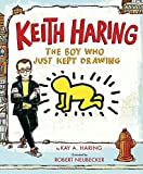 img - for Keith Haring: The Boy Who Just Kept Drawing book / textbook / text book