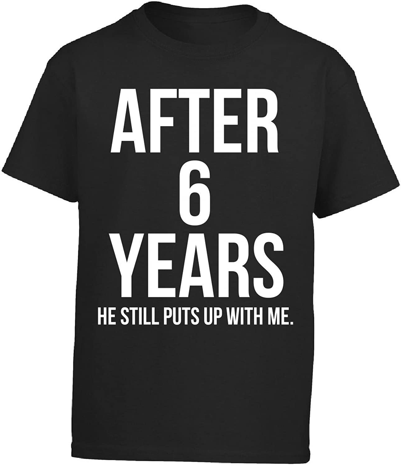 Boy Boys T-shirt 6th Anniversary After 6 Years He Still Puts Up With Me