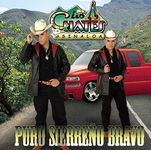Puro Sierreno Bravo by Cuates De Sinaloa