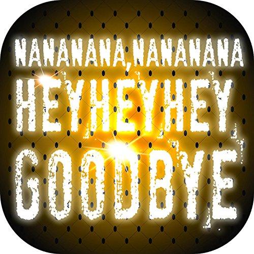 Na Na Hey Hey Goodbye (Na Na Na Hey Hey Goodbye Steam)