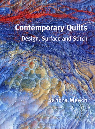 Contemporary Quilts: Design, Surface and Stitch PDF