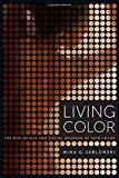 img - for Living Color: The Biological and Social Meaning of Skin Color book / textbook / text book