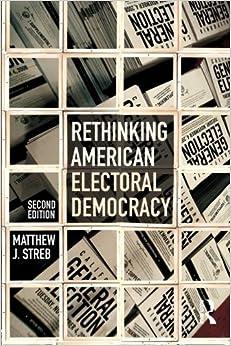Book Rethinking American Electoral Democracy (Controversies in Electoral Democracy and Representation) by Matthew J. Streb (2011-01-26)