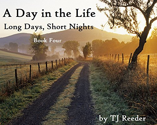 A day in the life, Long days, short nights. by [Reeder, TJ]