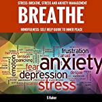Breathe: Self-Help Guide to Stress and Anxiety Management | Sue Baker