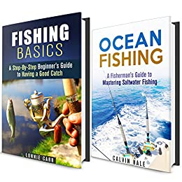Fishing Basics Box Set (2 in 1): A Step-By-Step Guide to Mastering Fishing and Having a Good Catch (Off the Grid and Homesteading) by [Carr, Lonnie, Hale, Calvin]