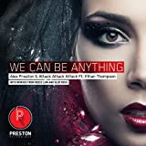 We Can Be Anything (feat. Ethan Thompson) (Reece Low Remix)