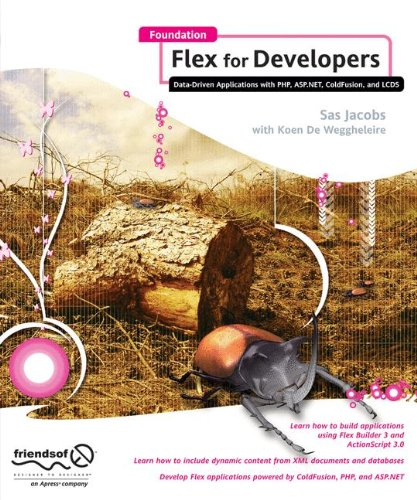 Foundation Flex for Developers: Data-Driven Applications with PHP, ASP.NET, ColdFusion, and LCDS by Apress