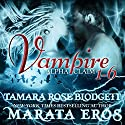 Vampire Alpha Claim Box Set, 1-6 Audiobook by Tamara Rose Blodgett, Marata Eros Narrated by D. Gaunt