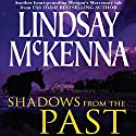 Shadows from the Past: Wyoming Series, Book 1 Audiobook by Lindsay McKenna Narrated by Anthony Haden Salerno