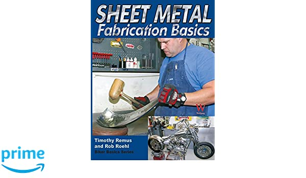 Sheet Metal Fab Basics (Bikers Basics): Amazon.es: Timothy S Remus, Rob Roehl: Libros en idiomas extranjeros