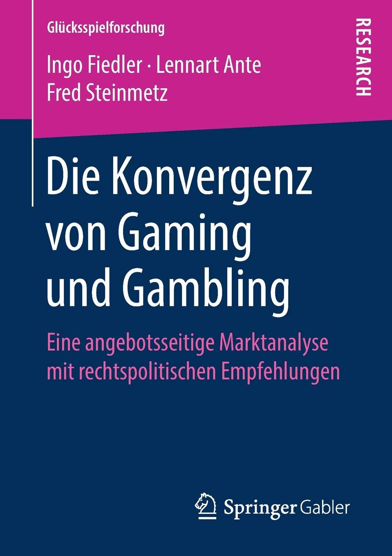 Die Konvergenz von Gaming und Gambling: Eine angebotsseitige Marktanalyse mit rechtspolitischen Empfehlungen (Glücksspielforschung) Taschenbuch – 27. Juni 2018 Ingo Fiedler Lennart Ante Fred Steinmetz Springer Gabler