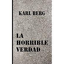 La horrible verdad (Spanish Edition)