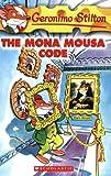 (进口原版) 老鼠记者 The Mona Mousa Code (Geronimo Stilton, No. 15)