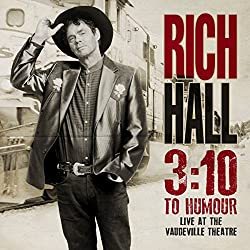 Rich Hall - 3:10 to Humour Live at the Vaudeville Theatre