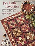 Jo's Little Favorites: Timeless Quilts from Scraps and Fat Quarters
