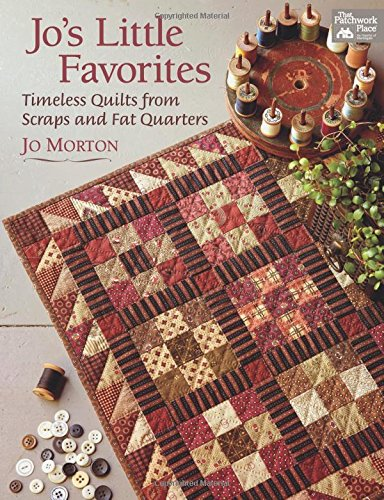 Jo's Little Favorites: Timeless Quilts from Scraps and Fat - Little Quilts