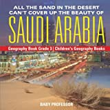 All the Sand in the Desert Can t Cover Up the Beauty of Saudi Arabia - Geography Book Grade 3 | Children s Geography Books
