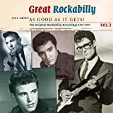 Great Rockabilly 2: Just About As Good As It by Just About As Good As It Gets! Great Rockabilly 19