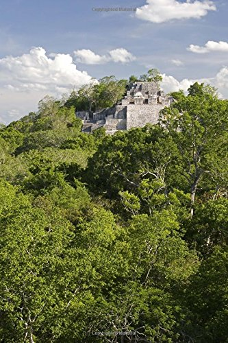 Calakmul Mayan Temple in Yucatan Jungle of Mexico Journal: 150 page lined notebook/diary
