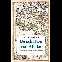 De schatten van Afrika: vijfduizend jaar rijkdom, hebzucht en ambitie