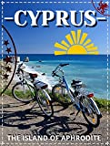 Cyprus - The island of Aphrodite: Travel. Overview of the best places to visit in Cyprus (Nicosia, Limassol, Ayia Napa, Coral Bay, Larnaca, Paphos, Peyia, Protaras, Resorts Mediterranean Sea & More)