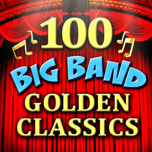100 Big Band Golden Classics