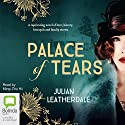 Palace of Tears Audiobook by Julian Leatherdale Narrated by Ming-Zhu Hii