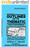 Outlines And The Thematic Method (Screenwriting Blue Books Book 2)