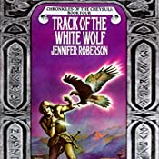 Track of the White Wolf: Chronicles of the Cheysuli, Book 4 | Jennifer Roberson