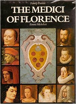 The Medici of Florence: Family Portrait: [Medici]. Emma ...   Renaissance Medici Family Geneology