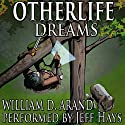 Otherlife Dreams: The Selfless Hero Trilogy Audiobook by William D. Arand Narrated by Jeff Hays
