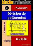 División de polinomios: Álgebra (Las matemáticas son fáciles nº 4) (Spanish Edition)