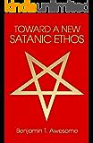 Toward A New Satanic Ethos