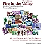 Fire in the Valley: The Birth and Death of the Personal Computer | Michael Swaine,Paul Freiberger