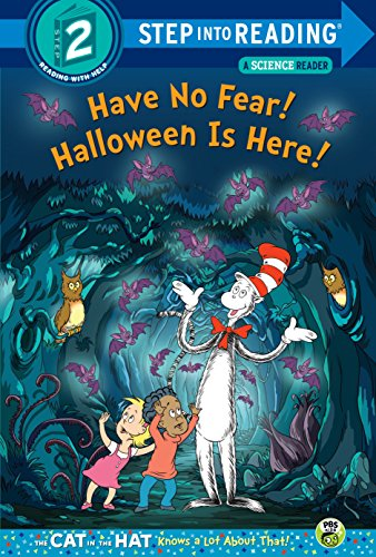 Have No Fear! Halloween is Here! (Dr. Seuss/The Cat in the Hat Knows a Lot About That!) (Step into -