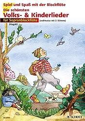 Spiel und Spaß mit der Blockflöte: Die schönsten Volks- und Kinderlieder für Sopranblockflöte