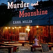 Murder and Moonshine: A Mystery | Carol Miller