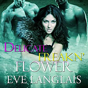 Delicate Freakn' Flower Audiobook